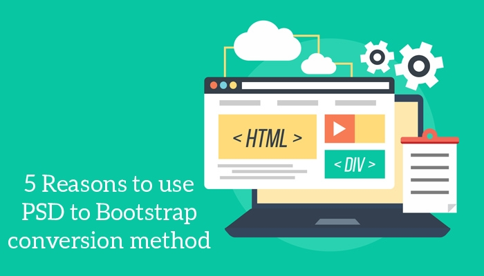 5 Reasons To Use PSD To Bootstrap Conversion Method