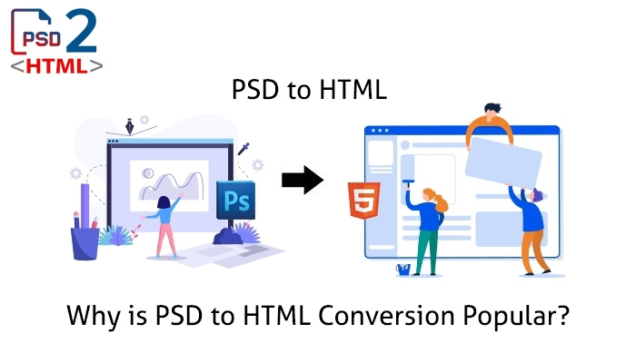 Why is PSD to HTML Conversion Popular