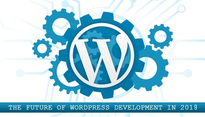 The Future Of WordPress Development in 2019