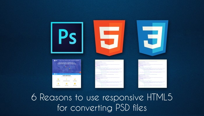 6 Reasons To Use Responsive HTML5 For Converting PSD Files